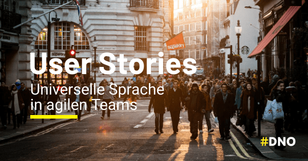 User Stories - Universelle Sprache in agilen Teams