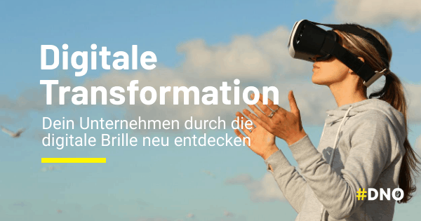 Digitale Transformation im Unternehmen - Digital Business Transformation